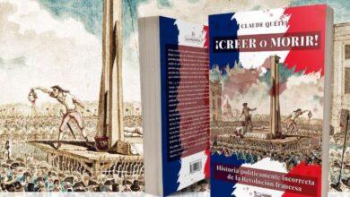 Photo of ¡Creer o morir! Historia políticamente incorrecta de la Revolución francesa