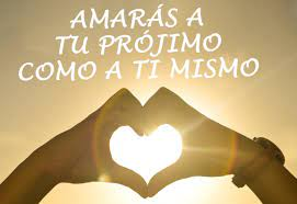 Photo of «Amarás a tu prójimo como a ti mismo»